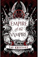 Empire of the Vampire: The New First Book in 2021's Latest Fantasy Series from the Sunday Times bestselling author of Nevernight (Empire of the Vampire, Book 1) Kindle Edition
