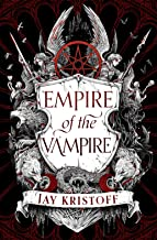Empire of the Vampire: The New First Book in 2021's Latest Fantasy Series from the Sunday Times bestselling author of Neve...