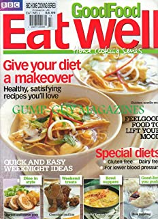 BBC Home Cooking Series GOOD FOOD EAT WELL 2011 Magazine FEEL GOOD FOOD TO LIFT YOUR MOOD Feast On Fish: Great Ways With Haddock, Cod Trout & Sea Bass DINE IN STYLE: SPECIAL MAIN COURSES