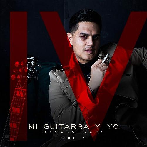 Mi Guitarra Y Yo (Vol. 4) de Regulo Caro en Amazon Music - Amazon.es