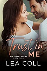 Trust in Me: A Fake Relationship Small Town Romance (All I Want Series Book 4) Kindle Edition