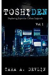 Toshiden: Exploring Japanese Urban Legends: Volume One Kindle Edition