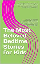 The Most Beloved Bedtime Stories for Kids: 30 Aesop's Fables for Children, Little Red Riding Hood, Snow White, Rapunzel, Beauty and the Beast, Hensel & ... & Many More (Classic Fairy Tales Book 1)