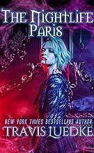The Nightlife Paris (Paranormal and Urban Fantasy) (The Nightlife Series Book 3)