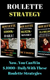 ROULETTE STRATEGY: 3-IN-ONE ROULETTE SYSTEMS ALLOWS YOU TO WIN $1,000+ DAILY! (English Edition)