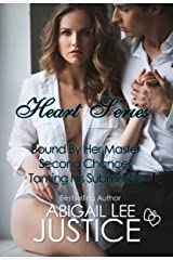 Heart Series : Bound by Her Master, Second Chances, Taming His Submissive Kindle Edition