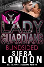 Lady Guardians: Blindsided: A Bachelor of Shell Cove Crossover Novel (The Bachelors Of Shell Cove)