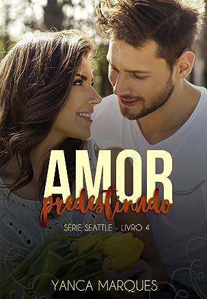 Amor Predestinado (Série Seattle Livro 4)