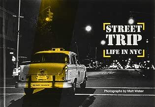 Street Trip. Life in NYC: Photographs by Matt Weber