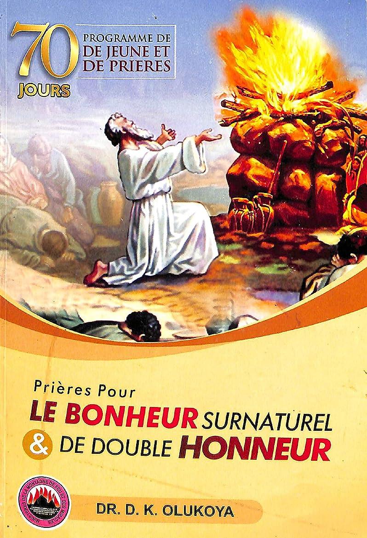 取り囲むグローブズームインする70 Jours Programme de Jeune et de Prieres 2019: Prieres pour le bonheur surnaturel & de double honneur (French Edition)