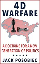 4D Warfare: A Doctrine for a New Generation of Politics