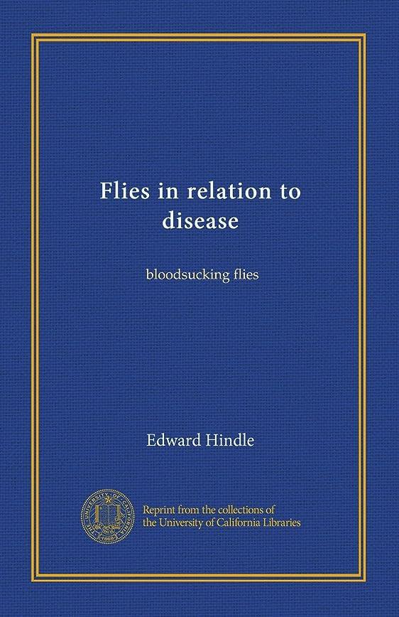 もっともらしい書士優雅Flies in relation to disease: bloodsucking flies