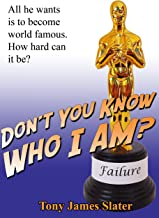 Don't You Know Who I Am?: A Memoir of the World's Least Successful Actor