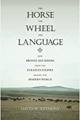 The Horse, the Wheel, and Language: How Bronze-Age Riders from the Eurasian Steppes Shaped the Modern World (English Edition) Format Kindle