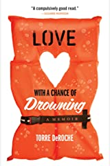 Love with a Chance of Drowning Kindle Edition