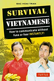 Survival Vietnamese: How to Communicate without Fuss or Fear - Instantly! (Vietnamese Phrasebook & Dictionary) (Survival Series)