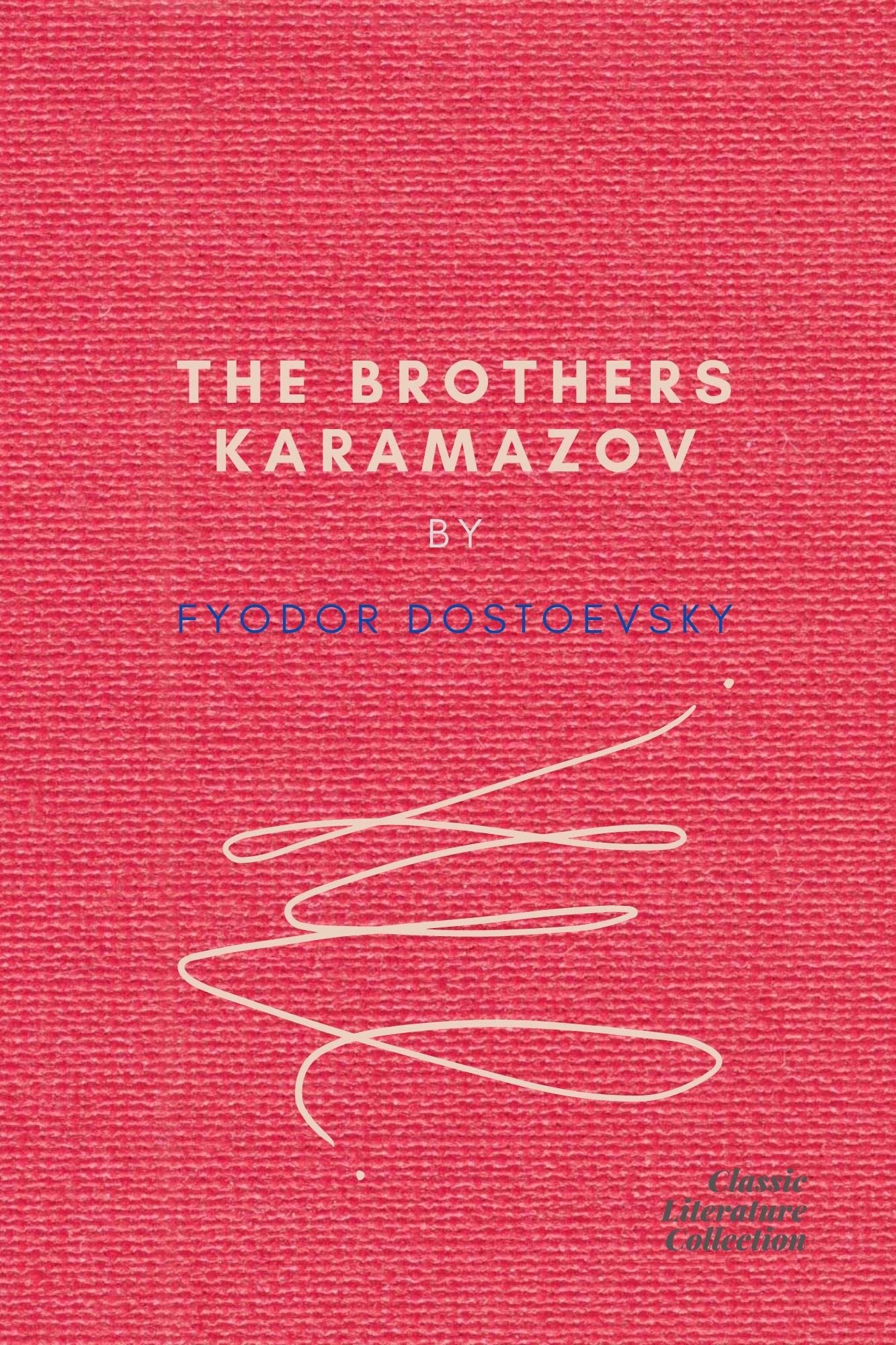 The Brothers Karamazov by Fyodor Dostoevsky (Classic Literature Collection Book 14)