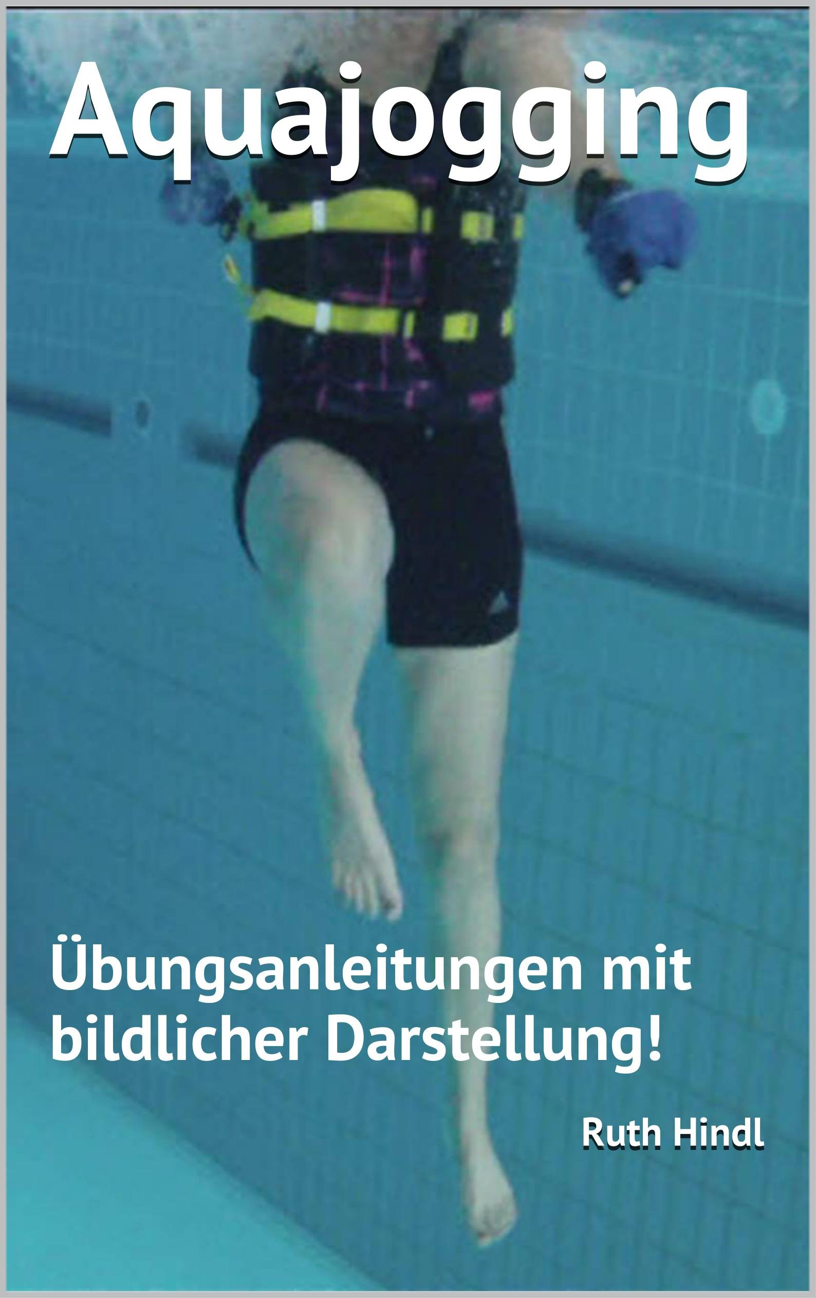 Download Aquajogging: Übungsanleitungen Mit Bildlicher Darstellung! (German Edition) 