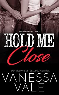 Hold Me Close (Bridgewater County Book 4)