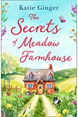 The Secrets of Meadow Farmhouse: escape to the country in 2021 with this heartwarming romance perfect for fans of Rachael Lucas and Sarah Morgan Kindle Edition