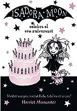 La Isadora Moon celebra el seu aniversari (La Isadora Moon 3) (Catalan Edition)