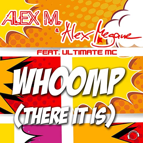 Alex M. & Alex Megane feat. The Ultimate MC - Whoomp (There It Is)