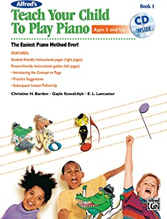 Alfred's Teach Your Child to Play Piano, Bk 1: The E