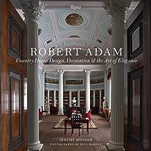 Robert Adam: Country House Design, Decoration & the Art of Elegance