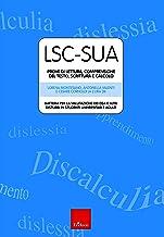 LSC-SUA prove di lettura, comprensione del testo, scrittura e calcolo. Batteria per la valutazione dei DSA e altri disturb...