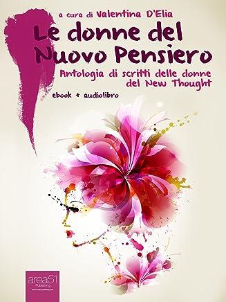 Le donne del Nuovo Pensiero (ebook + audiolibro): Antologia di scritti di donne del New Thought (Self-Help e Scienza della Mente)