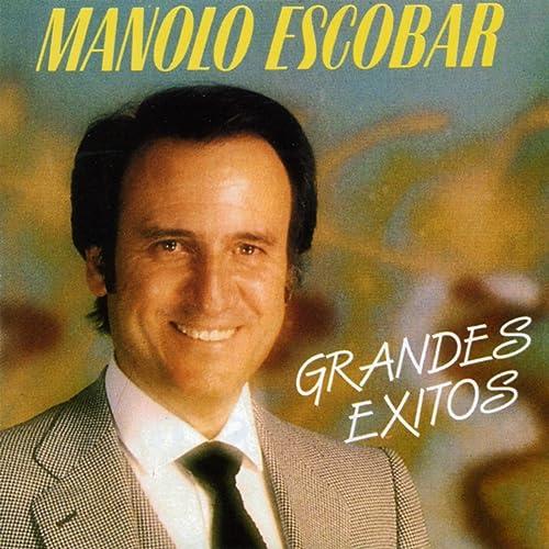 Manolo Escobar: Grandes Exitos