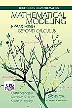 Mathematical Modeling: Branching Beyond Calculus (Textbooks in Mathematics)