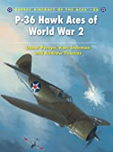 P-36 Hawk Aces of World War 2 (Aircraft of the Aces Book 86)