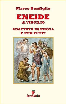 Eneide in prosa e per tutti (Immortali in prosa Vol. 3)