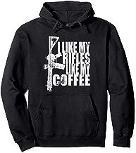 I Like My Rifles Like My Coffee Hoodie