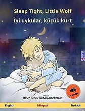 Sleep Tight, Little Wolf – İyi uykular, küçük kurt (English – Turkish): Bilingual children's book, with audio (Sefa Pictur...
