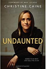 Undaunted: Daring to Do What God Calls You to Do Kindle Edition