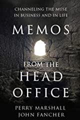 Memos from the Head Office: Channeling the Muse in Business and in Life Kindle Edition