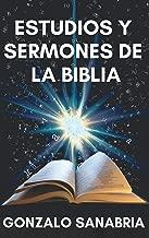 Estudios y sermones de la Biblia: Bosquejos cristianos para estudiar y predicar (Spanish Edition)