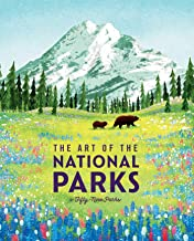 The Art of the National Parks (Fifty-Nine Parks): (National Parks Art Books, Books For Nature Lovers, National Parks Poste...