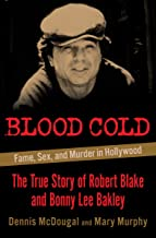 Blood Cold: Fame, Sex, and Murder in Hollywood