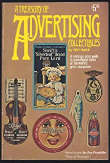 A treasury of advertising collectibles: A nostalgic price guide to promotional items of the world's great companies