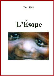 L'Ésope: Partir de ʺmoins que rienʺ pour arriver à ʺplus que toutʺ.
