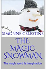 THE MAGIC SNOWMAN: The magic word is imagination Kindle Edition