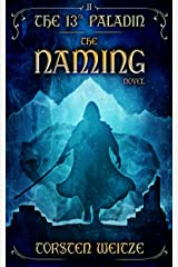 The Naming: The 13th Paladin (Volume II) Kindle Edition