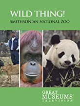 GREAT MUSEUMS: The Smithsonian National Zoo: Wild Thing!