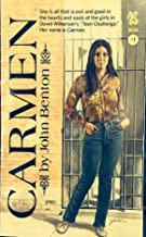 Carmen: She is all that is evil and good in the hearts and souls of the girls in David Wilkerson's Teen Challenge. Her name is Carmen. (John Benton Books Book 1)
