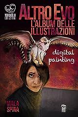 Altro Evo, l'Album delle illustrazioni: Digital painting, sword and sorcery fantasy art book Formato Kindle
