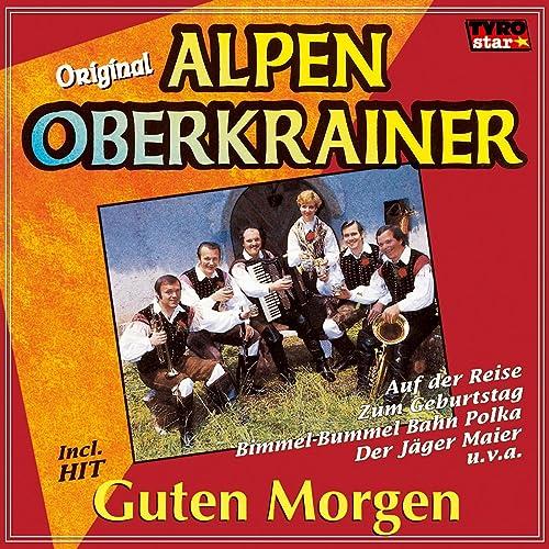 Guten Morgen By Original Alpen Oberkrainer On Amazon Music