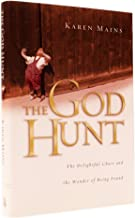 The God Hunt: The Delightful Chase and the Wonder of Being Found